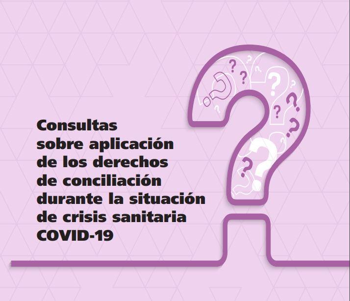 Consultas sobre aplicación de los derechos de conciliación durante la crisis sanitaria COVID-19