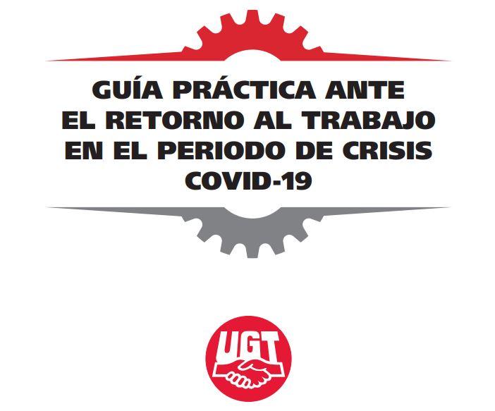 Guía práctica ante el retorno al trabajo en el periodo de crisis Covid-19